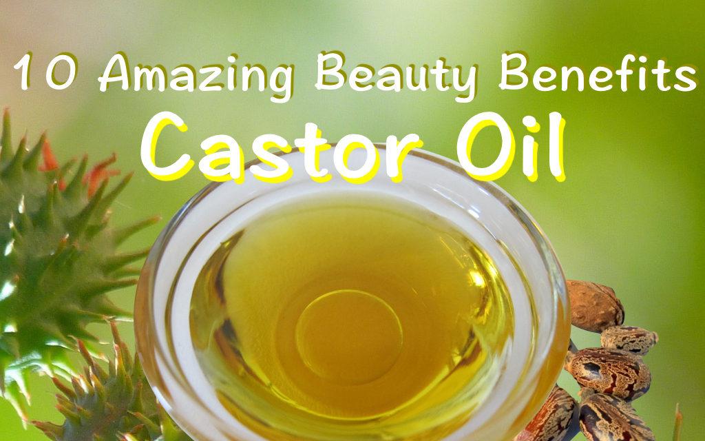 अरंडी का तेल या कैस्टर ऑयल बनाए आपको खूबसूरत (Arandi ka Oil ke Fayde, Benefits of Castor Oil)