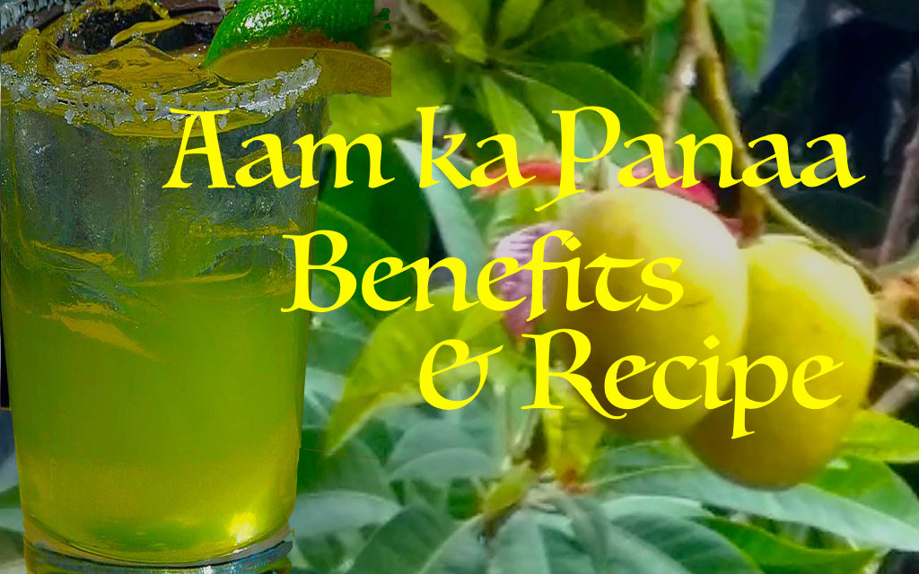 Aam ka Panaa (Squash of Raw Mango or Kacchi Kairi) – Benefits and Recipe