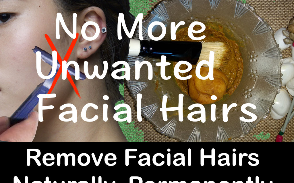 100% Working Gharelu Nuskhe, चेहरे के अनचाहे बालों से पायें हमेशा के लिए छुटकारा (Home Remedies to Get Rid of Facial Hairs)